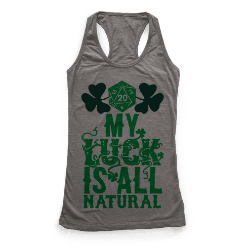 My Luck Is All Natural Racerback Tank Top