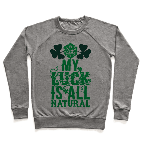 My Luck Is All Natural Pullover