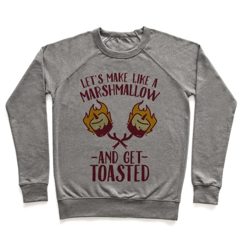 Let's Make Like a Marshmallow and Get Toasted Pullover