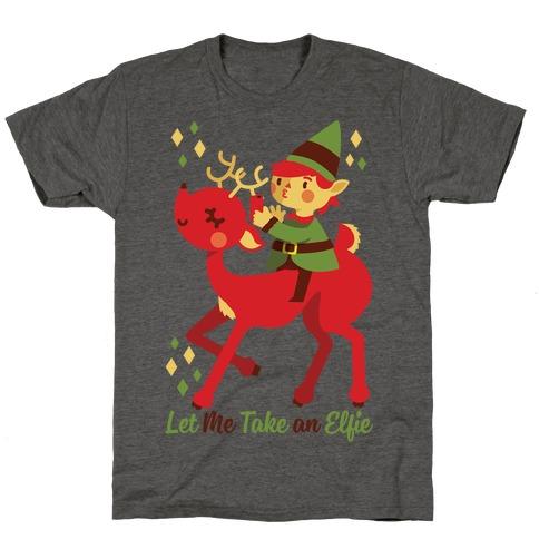 Let Me Take An Elfie T-Shirt