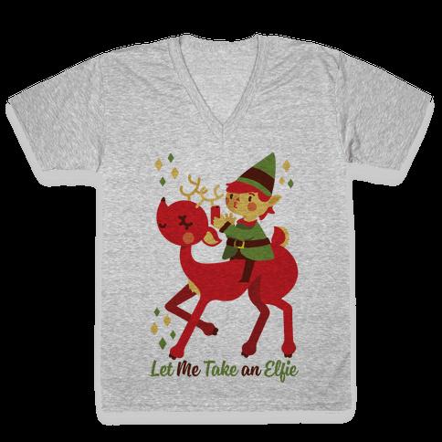 Let Me Take An Elfie V-Neck Tee Shirt