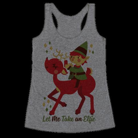 Let Me Take An Elfie Racerback Tank Top