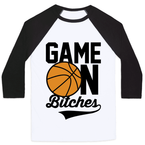 Game On Bitches Basketball Baseball Tee