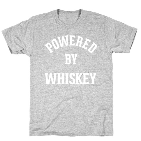 Powered By Whiskey T-Shirt
