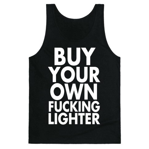 Buy Your Own Lighter Tank Top