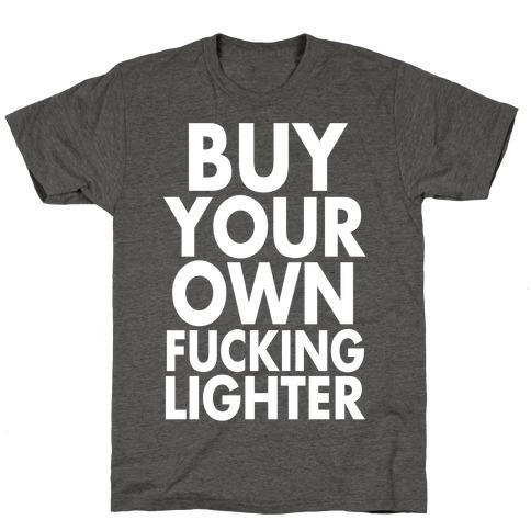 Buy Your Own Lighter T-Shirt