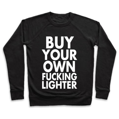 Buy Your Own Lighter Pullover