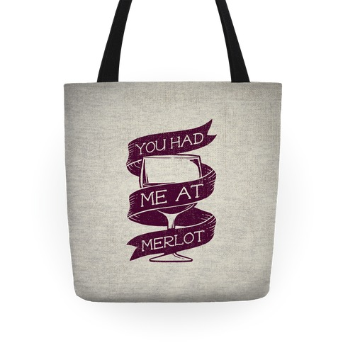 You Had Me at Merlot Tote