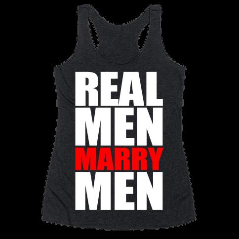 Real Men Marry Men Racerback Tank Top