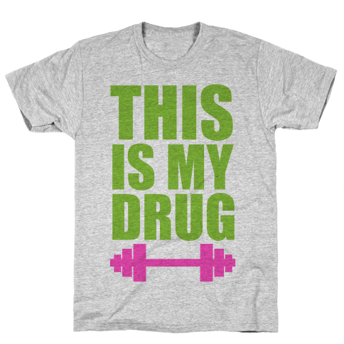 This is My Drug Mens T-Shirt