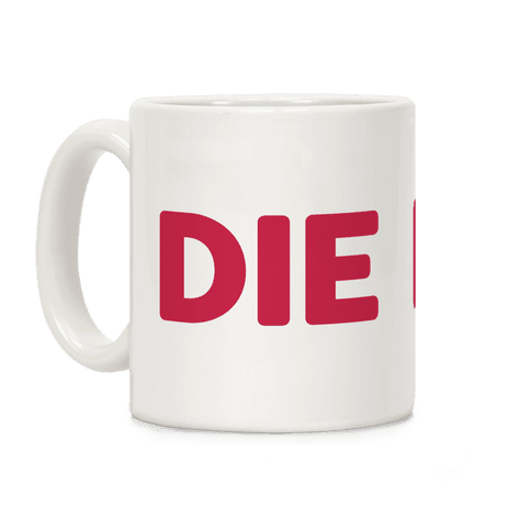 Die (Red) Coffee Mug