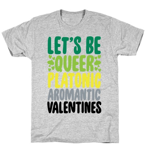 Queerplatonic Aromantic Valentine T-Shirt