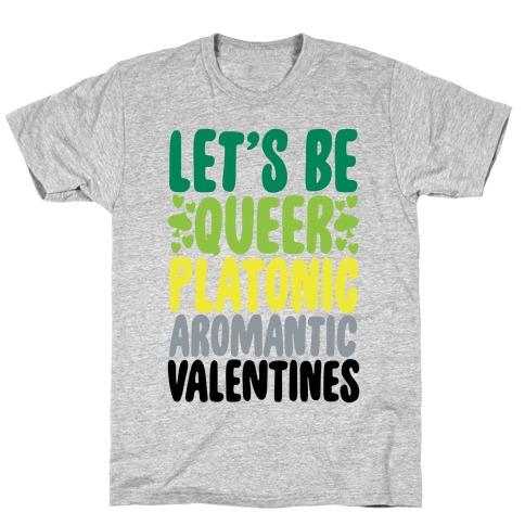 Queerplatonic Aromantic Valentine Mens/Unisex T-Shirt