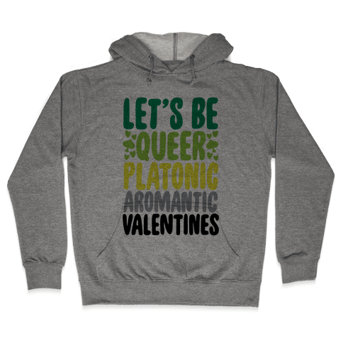 Queerplatonic Aromantic Valentine Hooded Sweatshirt