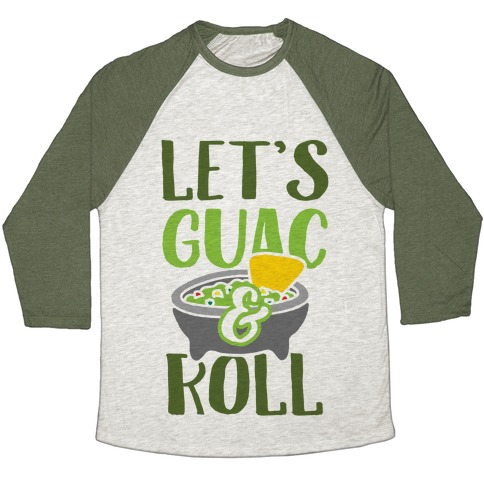 Let's Guac And Roll Baseball Tee