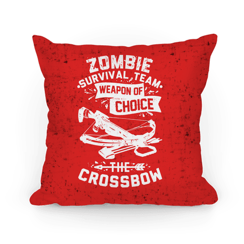 Zombie Survival Team Weapon Of Choice The Crossbow Pillow