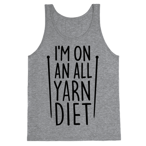 I'm On An All Yarn Diet Tank Top