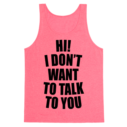 I Don't Want To Talk To You (Neon) Tank Top