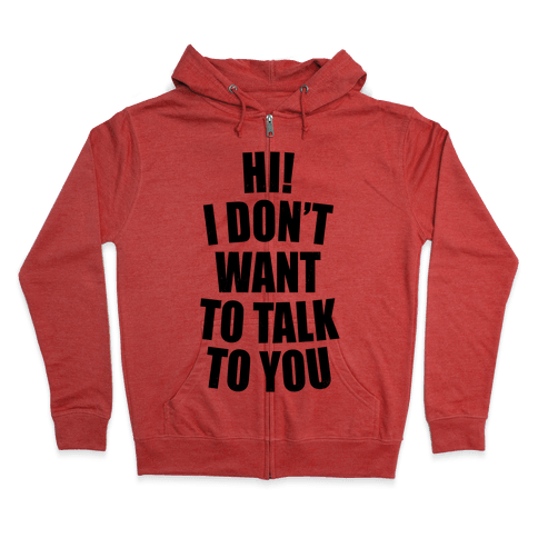 I Don't Want To Talk To You (Neon) Zip Hoodie