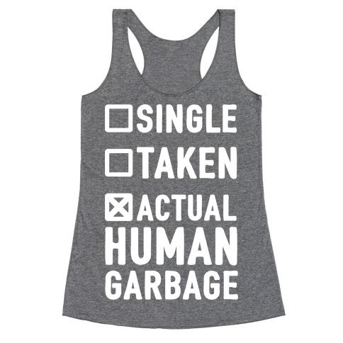 Single Taken Actual Human Garbage Racerback Tank Top