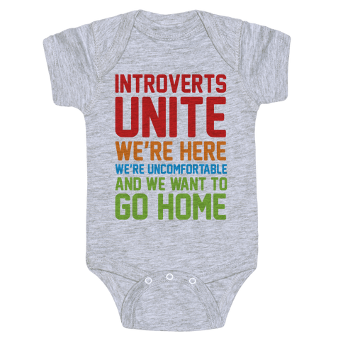 Introverts Unite! We're Here, We're Uncomfortable And We Want To Go Home Baby Onesy