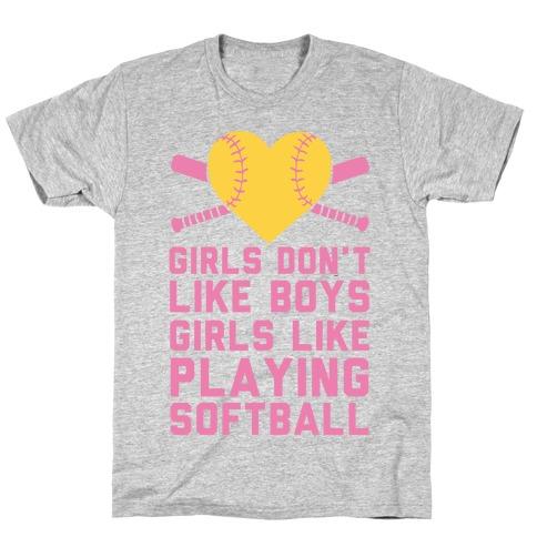 Girls Don't Like Boys Girls Like Playing Softball T-Shirt