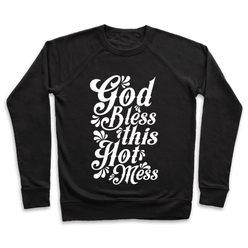 God Bless This Hot Mess Pullover
