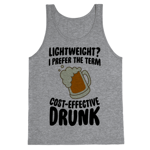 Lightweight? I Prefer The Term Cost-Effective Drunk Tank Top