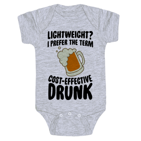 Lightweight? I Prefer The Term Cost-Effective Drunk Baby Onesy
