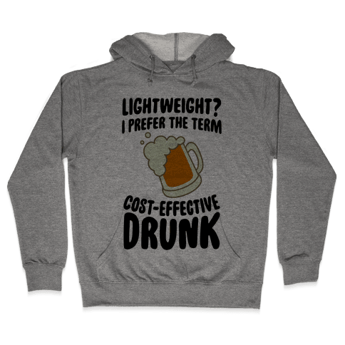 Lightweight? I Prefer The Term Cost-Effective Drunk Hooded Sweatshirt