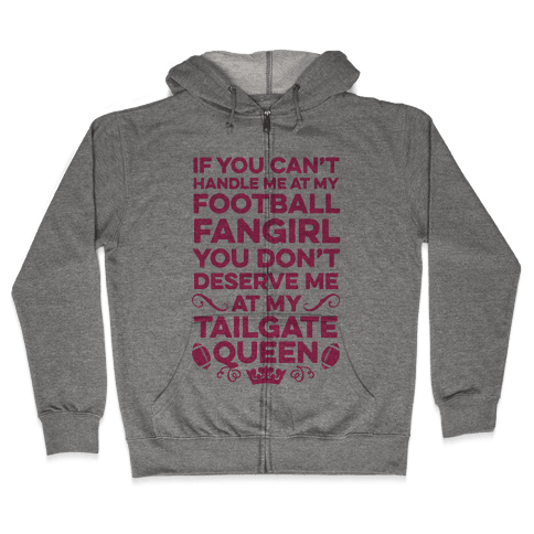 If You Can't Handle Me at Football Fangirl Zip Hoodie