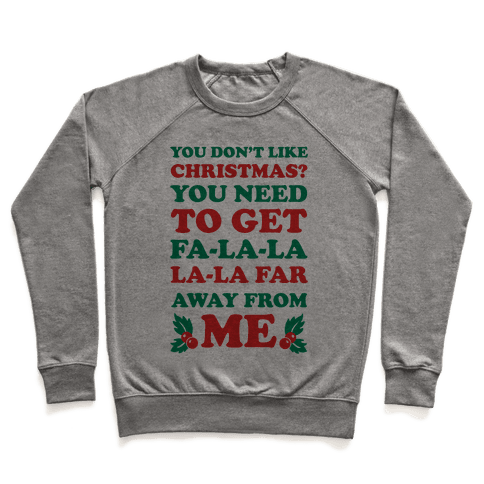 You Don't Like Christmas? Pullover