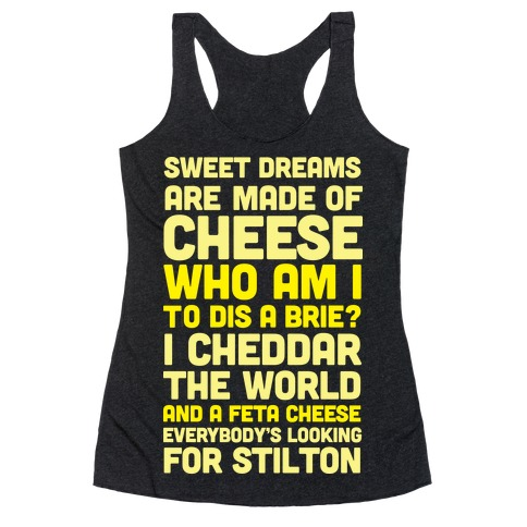 Sweet Dreams Are Made of Cheese Racerback Tank Top