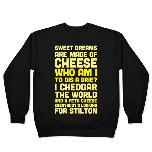 Sweet Dreams Are Made of Cheese Pullover
