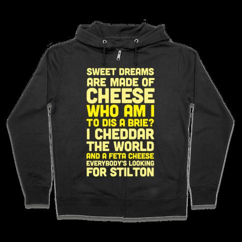 Sweet Dreams Are Made of Cheese Zip Hoodie