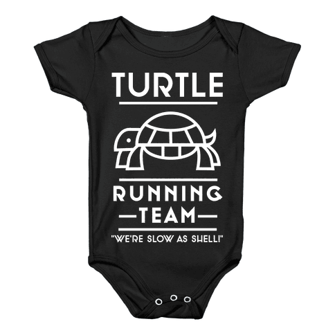 Turtle Running Team We're Slow As Shell Baby Onesy