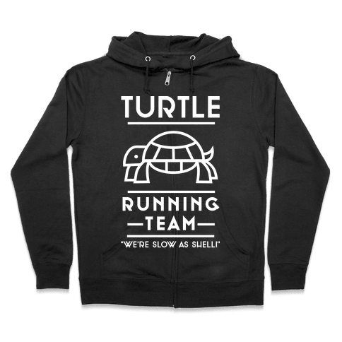 Turtle Running Team We're Slow As Shell Zip Hoodie