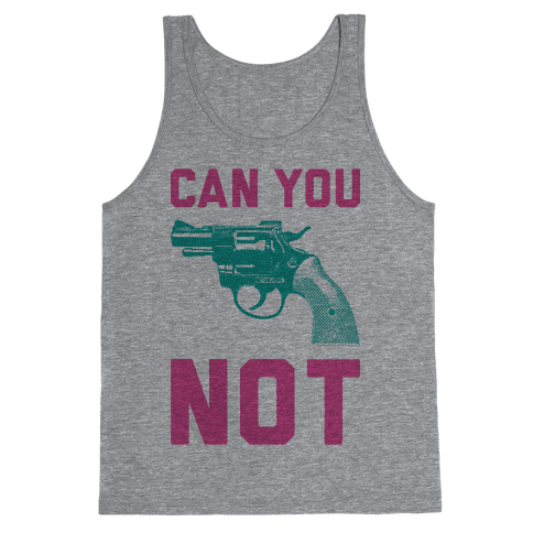 Can You Not? Tank Top