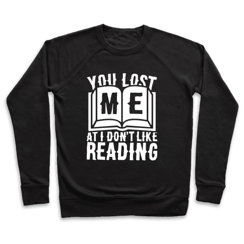 You Lost Me At I Don't Like Reading Pullover