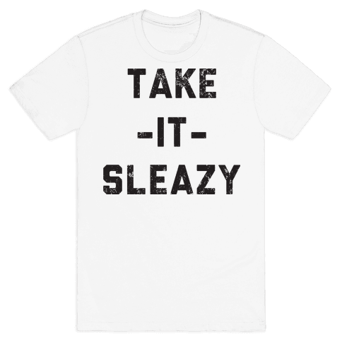 Take It Sleazy Mens T-Shirt