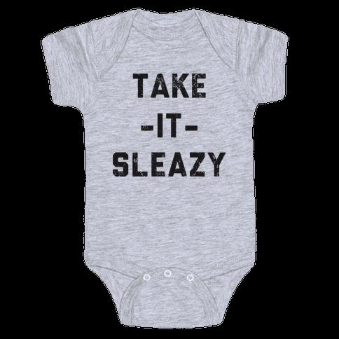 Take It Sleazy Baby Onesy