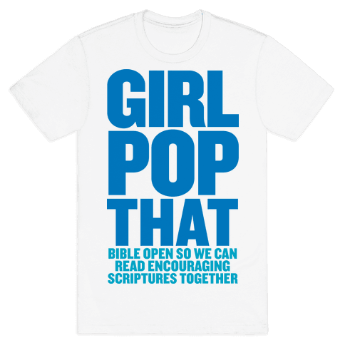 Girl Pop That (Bible Open) Mens T-Shirt