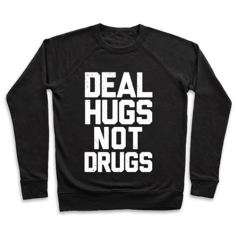 Deal Hugs Not Drugs Pullover