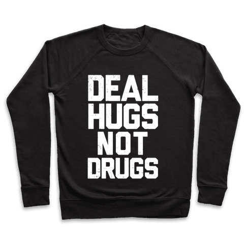 Deal Hugs Not Drugs Pullover