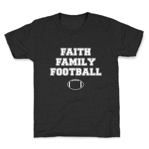 Faith, Family, Football Kids T-Shirt