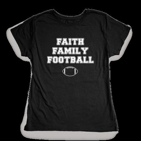 Faith, Family, Football Womens T-Shirt