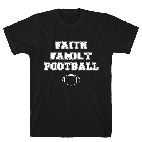 Faith, Family, Football Mens T-Shirt