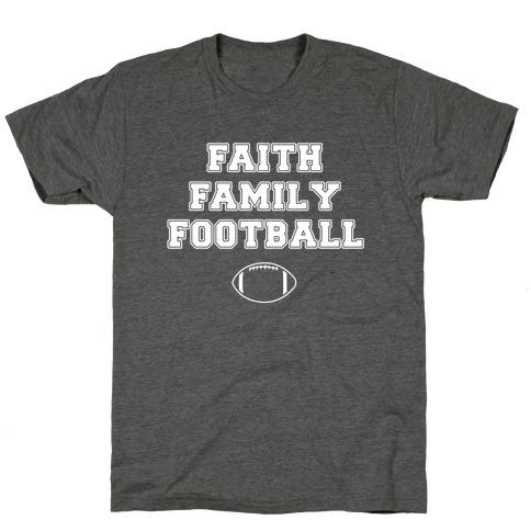 Faith, Family, Football T-Shirt