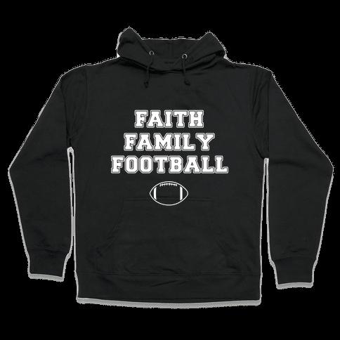 Faith, Family, Football Hooded Sweatshirt