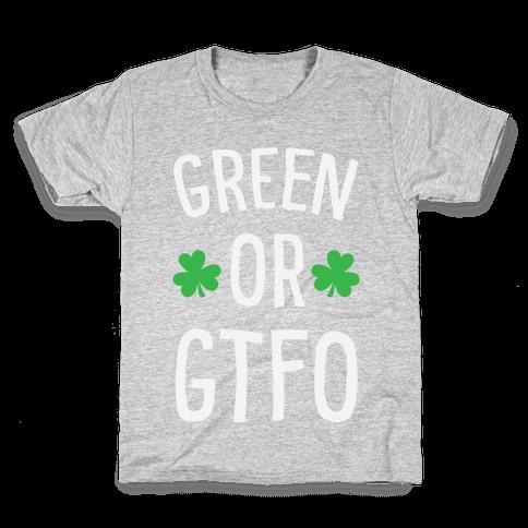 Green Or GTFO Kids T-Shirt